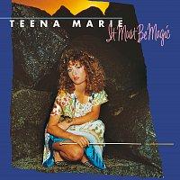Teena Marie – It Must Be Magic