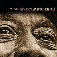 Mississippi John Hurt – Complete Studio Recordings