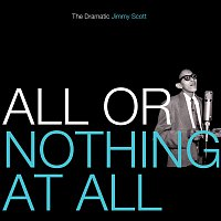 Jimmy Scott – All Or Nothing At All: The Dramatic Jimmy Scott