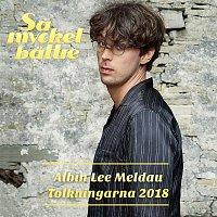 Albin Lee Meldau – Sa mycket battre 2018 - Tolkningarna