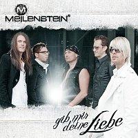 Meilenstein – Gib Mir Deine Liebe
