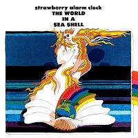 Strawberry Alarm Clock – The World In A Sea Shell