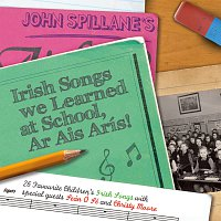 John Spillane – Irish Songs We Learned At School, Ar Ais Arís!
