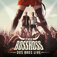 The BossHoss – Dos Bros Live