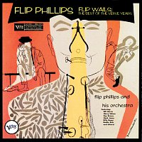 Flip Phillips – Flip Wails: The Best Of The Verve Years