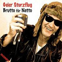Geier Sturzflug – Brutto fur Netto