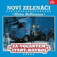 Noví Zelenáči Mirka Hoffmanna – Za volantem starý kovboj