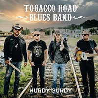 Tobacco Road Blues Band – Hurdy Gurdy