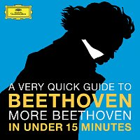Různí interpreti – A Very Quick Guide To Beethoven: More Beethoven In Under 15 Minutes