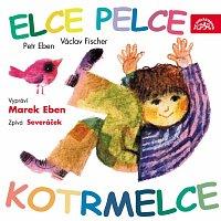 Marek Eben, Severáček – Eben, Fischer: Elce pelce kotrmelce