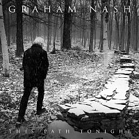 Graham Nash – This Path Tonight (Deluxe Edition)