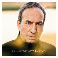 José Luis Perales – Mirándote a los ojos (Recuerdos, retratos y melodías perdidas)