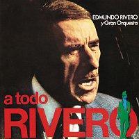 Edmundo Rivero – A Todo Rivero