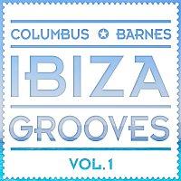 Columbus, Barnes – Ibiza Grooves Vol. 1