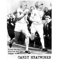 Candy Meatworks – First Twenty?-?Five Minutes and One Second with Candy Meatworks