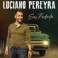 Luciano Pereyra – Eres Perfecta
