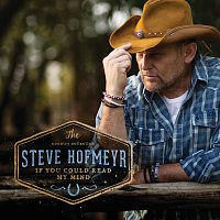 Steve Hofmeyr – The Country Collection If You Could  Read My Mind
