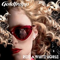 Goldfrapp – Ride a White Horse