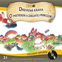 Various  Artists – Najkrajšie rozprávky II., No.21: Drevená krava/O pastierovi a zakliatej princeznej