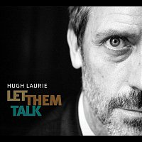Hugh Laurie – Let Them Talk