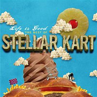 Přední strana obalu CD Life Is Good: The Best Of Stellar Kart