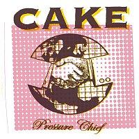 Cake – Pressure Chief