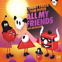 Tommy Trash, Tom Piper, Mr Wilson – All My Friends (Remixes)