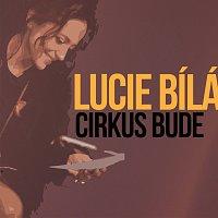 Lucie Bílá – Cirkus bude