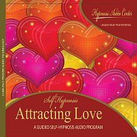 Hypnosis Audio Center – Attracting Love - Guided Self-Hypnosis