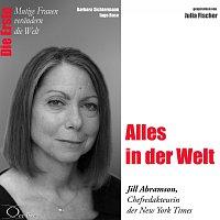 Barbara Sichtermann, Ingo Rose, Julia Fischer – Die Erste: Alles in der Welt / Jill Abramson (NYT-Chefredakteurin)