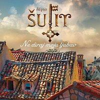 Klapa Sufit – Ne Diraj Moju Ljubav - Klapa Sufit