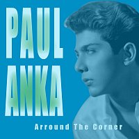 Paul Anka – Arround The Corner