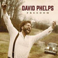 David Phelps – Freedom
