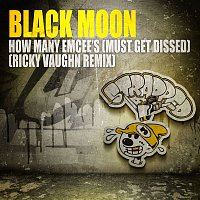 Black Moon – How Many Emcee's (Must Get Dissed) - Ricky Vaughn Remix