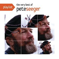 Pete Seeger – Playlist: The Very Best Of Pete Seeger