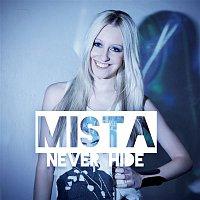 Mista – Never Hide