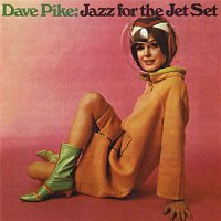 Dave Pike – Jazz For The Jet Set
