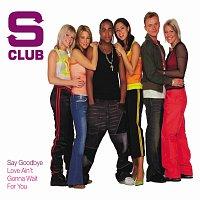 S Club – Say Goodbye [International 2 track]
