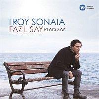 Fazil Say – Troy Sonata - Fazil Say Plays Say - Troy Sonata, Op. 78: V. Helen, Love