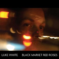 Luke White – Black Market Red Roses
