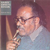 """Harry """"Sweets"""" Edison – For My Pals"""