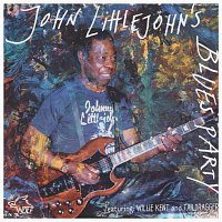 John Littlejohn feat. WillieKent, Taildragger – John Littlejohn's Blues Party