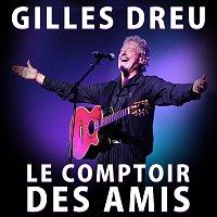Gilles Dreu – Le comptoir des amis