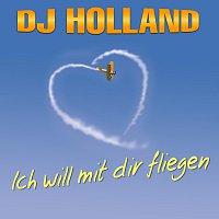 DJ Holland – Ich will mit dir fliegen