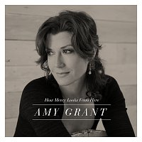Amy Grant – How Mercy Looks From Here [Deluxe Edition]