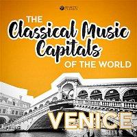 Stuttgart Chamber Orchestra, Martin Sieghart, Rainer Kussmaul – Classical Music Capitals of the World: Venice