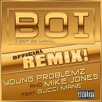 Young Problemz, Mike Jones – Boi! [feat. Gucci Mane]