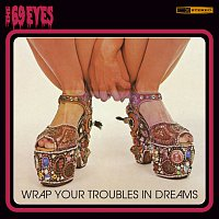 The 69 Eyes – Wrap Your Troubles In Dreams [Remastered 2006]