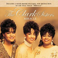The Clark Sisters – Miracle [Reissue]