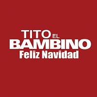 """Tito """"El Bambino"""" – Feliz Navidad"""